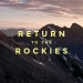 Return To the Rockies